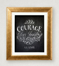 Courage Dear Heart Chalkboard Print 8 x 10 or by InkLaneDesign