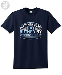 Another Fine Day Ruined By Responsibility funny t shirt XL Navy - Birthday shirts (*Amazon Partner-Link)