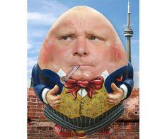 Too Many Ways to Fail: Rob Ford Edition - Rob Ford Humpty Dumpty meme Rob Ford, Humpty Dumpty, Fails, Toronto, Memes, Meme, Make Mistakes