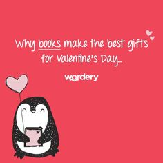 A few reasons why books make the best gifts for Valentine's Day! (Not that we're biased )