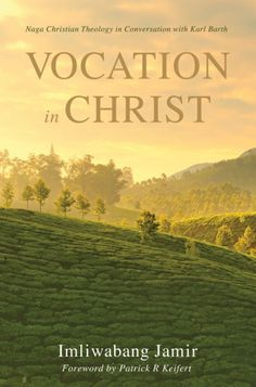 "Vocation in Christ (Naga Christian Theology in Conversation with Karl Barth; BY Imliwabang Jamir; FOREWORD BY Patrick R. Keifert; Imprint: Pickwick Publications). Karl Barth (1886-1968), as a young Swiss pastor in Safenwil, struggled to make an organic connection between ""the newspaper [contemporary sociopolitical events] and the New Testament."" When he discovered ""a strange new world of God within the Bible,"" God became the subject matter for renewing and transforming the world. This..."