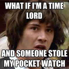 time lord problems - Google Search