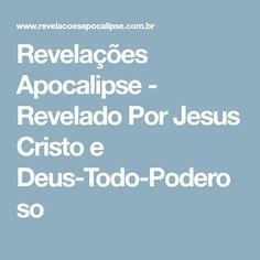 Revelações Apocalipse - Revelado Por Jesus Cristo e Deus-Todo-Poderoso