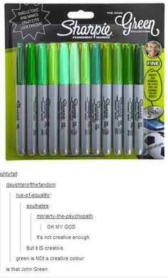 I swear that it's John Green's face though <<<<< also, GREEN IS NOT A CREATIVE COLOR