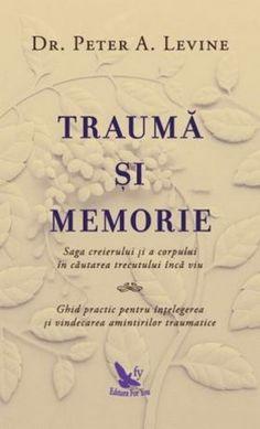 """Scrisă pentru persoanele care suferă de traume, precum și pentru practicienii din îngrijirea sănătății, """"Traumă și memorie"""" reprezintă o perspectivă revoluționară asupra modului în care e construită memoria și în care ea este influențată de starea noastră actuală de a fi. Self Help, Trauma, Saga, Place Card Holders, Books, Articles, Movie, Magazine, Cots"""