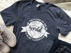 FREE SHIPPING Teacher Shirt / Teacher Shirts / Future of the
