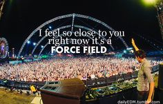 But force fields keep people away! Ah fuck it, just listen to the music and be happy.