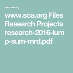 www.soa.org Files Research Projects research-2016-lump-sum-mrd.pdf