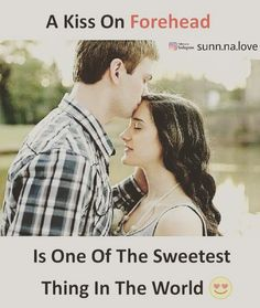 A kiss on forehead Is one of the sweetest thing in the world Love Picture Quotes, Cute Couple Quotes, True Love Quotes, Romantic Love Quotes, Cute Quotes, Funny Quotes, Qoutes, Classy Quotes, Dream Quotes
