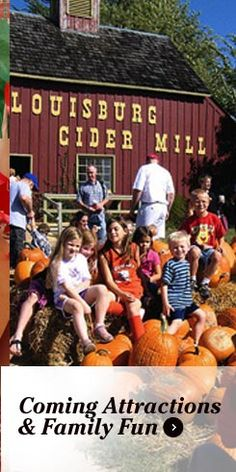 Louisburg Cider Mill coming attractions and family fun