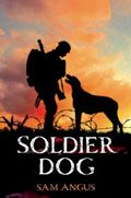 Soldier Dog by Sam Angus -- YARP Middle School 2015-16 Nominee