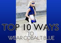 Top 10 Ways to Wear Cobalt Blue