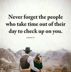 Never forget the people who take time out of their day to check up on you. Cute Quotes, Great Quotes, Quotes To Live By, Funny Quotes, Positive Quotes, Motivational Quotes, Inspirational Quotes, Relationship Quotes, Relationships