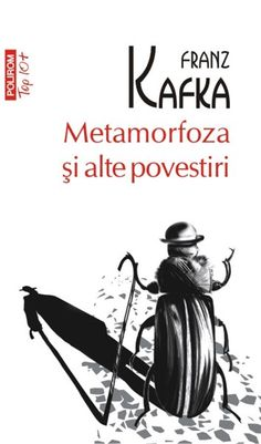 Metamorfoza si alte povestiri (Top 10) de Franz Kafka editie 2012