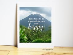 It is a reminder that we all need; Take time to do what makes your soul happy! Set on a backdrop of beautiful Costa Rica Mountains this inspirational quote makes a great gi... #art #costa_rica #digital #inspirational_art #inspirational_photo #new_york_poster #photo_quote #print #travel_art_print #travel_quote #travel_typography ➡️ http://jto.li/gH56g