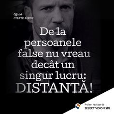 De la persoanele false nu vreau decat un singur lucru: DISTANTA! Wisdom, Roxy, Quotes, Facebook, Google, Quotations, Quote, Manager Quotes, Qoutes