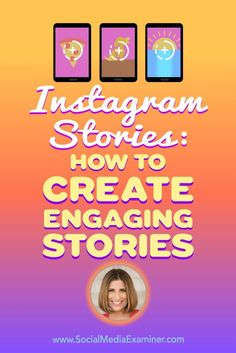 Instagram Stories: How to Create Engaging Stories featuring insights from @suebzimmerman on the Social Media Marketing Podcast.