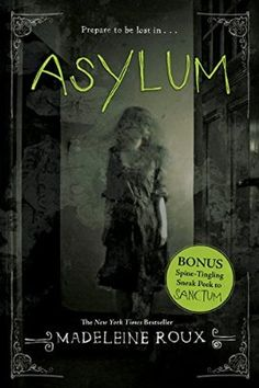 """Asylum by Madeleine Roux. """"Featuring found photographs from real asylums and filled with chilling mystery and page-turning suspense, Asylum is a horror story that treads the line between genius and insanity, perfect for fans of'Miss Peregrine's Home for Peculiar Children.'"""""""