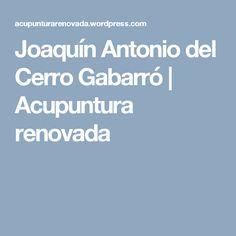 Joaquín Antonio del Cerro Gabarró   Acupuntura renovada
