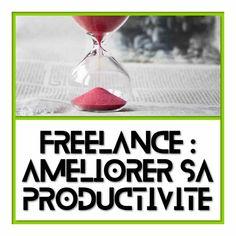 Ma vie de Freelance Web : Comment allier vie personnelle & professionnelle tout en optimisant au mieux son temps de travail pour gagner en productivité ?
