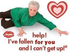 help! I've fallen for you and I can't get up!