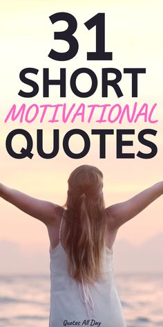 31 Amazing short motivational quotes to life you up when you feel down! #motivationalquotes #shortmotivationalquotes #motivatingquotes #bestquotes #quotes