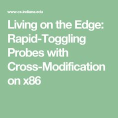 Living on the Edge: Rapid-Toggling Probes with Cross-Modification on x86