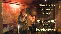 """Kuckucks Blumen Kind"" + ""Die 7. Hölle"" #### Bianka&Max"