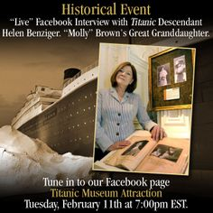 Tomorrow, the 11th of February we will have a face book interview with me. Just go to Titanic Museum Attraction at seven eastern. This is open to all. Hope to hear from you! - This wonderful lady is Helen Benziger :)