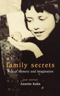 """Family Secrets: Acts of Memory and Imagination by Annette Kuhn """"Reshapes the relations between feminism and cultural studies.""""—Meaghan Morris Annette Kuhn's work as a theorist of culture has won her a wide reputation for dissecting film and other images in books such as Women's Pictures and The Power of the Image. In Family Secrets, she turns her attention to the deconstruction of pictures closer to home—photographs from her own childhood and images from her shared ethnographic past—to trace…"""
