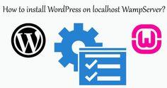 How to install #WordPress on localhost WampServer?