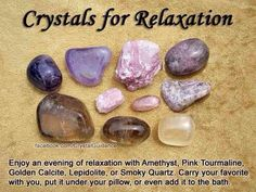 Crystals of relaxation.