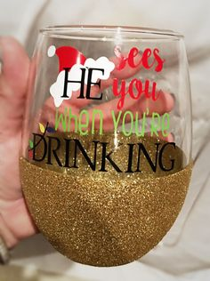 glass crafts painted christmas Christmas Wine Glass / Christmas Gift for Her / Funny Christmas Wine Glass / Glitter Wine Glass / He Sees You When You're Drinking Glass Christmas Glasses, Christmas Gifts For Her, Christmas Quotes, Christmas Humor, Christmas Glitter, Christmas Parties, Christmas Christmas, Wine Glass Sayings, Wine Glass Crafts