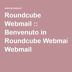 Roundcube Webmail :: Benvenuto in Roundcube Webmail