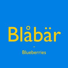 Blåbär [blạ̊:bä:r] - Blueberries. Learn a Swedish word every day! Get inspired and #pratasvenska ! #swedish #words #svenska #learnswedish