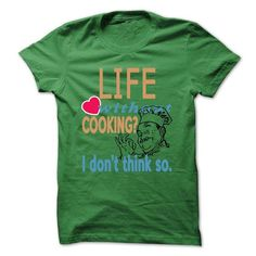 Life without Cooking T Shirts, Hoodies, Sweatshirts. CHECK PRICE ==► https://www.sunfrog.com/LifeStyle/Life-without-Cooking.html?41382