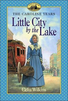 little house series | The Caroline Years: Little City By the Lake