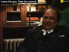 """Leave the gun. Take the cannoli.""  - Clemenza from #TheGodfather. #moviequotes #movies"