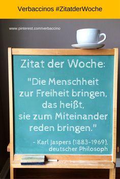 """#ZitatderWoche: """"Die Menschheit zur Freiheit bringen, das heißt, sie zum Miteinander reden bringen."""" - Karl Jaspers (1883-1969), deutscher Philosoph"""