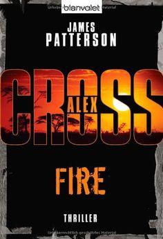 Fire - Alex Cross 14 -: Thriller von James Patterson http://www.amazon.de/dp/3442372666/ref=cm_sw_r_pi_dp_WrVzwb03B47B5