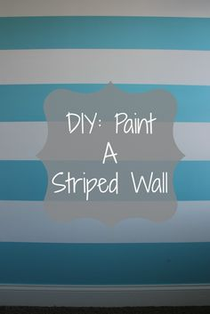 DIY - Easy to follow directions on how to paint a striped wall in your home