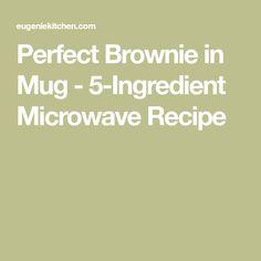 Perfect Brownie in Mug - 5-Ingredient Microwave Recipe