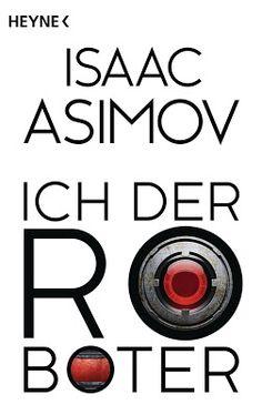 Höhle der Leseratten: Ich, der Roboter von Isaac Asimov [Rezension]