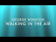 Walking In the Air-George Winston - YouTube