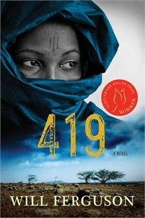 READ: 4/5 stars; loved it and could not put it down; won the 2012 Giller              419 - Will Ferguson