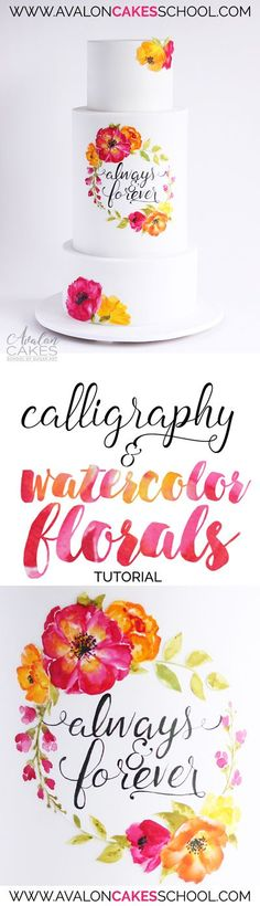 "Watercolor floral wreaths and flowers for cake! Learn how to make quick stylized watercolor flowers for your cakes along with hand painted ""cheaters"" calligraphy!"