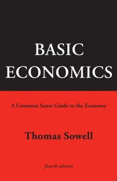 Thomas Sowell - Basic Economics || common sense explanations to result in educated citizens