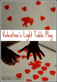 Valentine's Day light table play from And Next Comes L