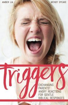 Triggers: Exchanging Parents' Angry Reactions for Gentle ... https://www.amazon.com/dp/0692620753/ref=cm_sw_r_pi_dp_x_U2m.ybKRY2GEN