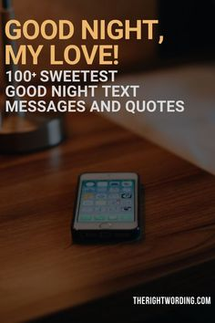 Good Night My Love: 100+ Sweet Good Night Text Messages and Quotes